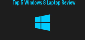 Top 5 Windows 8 Laptop Review