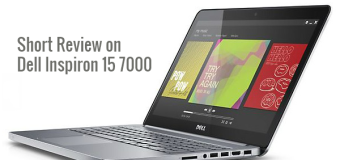 Short Review on Dell Inspiron 15 7000
