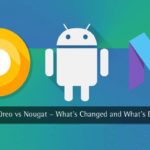 Why Android Oreo is Considered Superior than Nougat